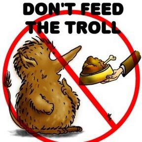 Name:  dont-feed-the-troll.jpg Hits: 116 Gr��e:  25,1 KB