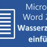 Microsoft Word 2016 Wasserzeichen in Dokument einfügen? So geht's!