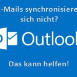 Outlook Account oder Hotmail Account synchronisiert nicht mehr mit Microsoft Outlook