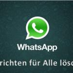 WhatsApp Nachrichten für Alle löschen kommt auch auf Windows Mobile Smartphones - So geht's!