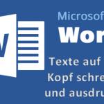 Microsoft Word Texte auf dem Kopf schreiben und ausdrucken - So geht es ganz einfach