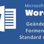 Microsoft Word: Oft benötigte Formen als Standard setzen - So geht es auch permanent!