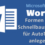 Word Dokument Formen als AutoText speichern und so Formen als Schnellbausteine nutzen