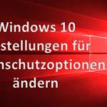 Datenschutzoptionen in Windows 10 aktivieren, deaktivieren oder personalisieren