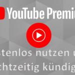 YouTube Premium mit YouTube Originals und YouTube Music gratis nutzen und zeitnah kündigen