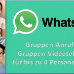 Gruppen-Anrufe und Gruppen-Videotelefonate in WhatsApp für bis zu 4 Personen nutzen