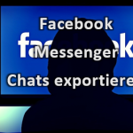 Facebook Messenger Chats mit Medien am Desktop PC oder über die App exportieren - So geht's!