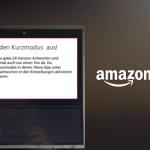 Amazon Echo mit Alexa Kurzmodus nutzen? So kann man den Alexa Kurzmodus an- oder abschalten!