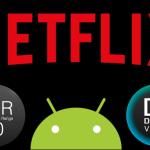 Netflix Videos mit HDR10 oder Dolby Vision auf Android abspielen? Diese Geräte können es!